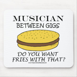 Musician Between Gigs Mouse Pad