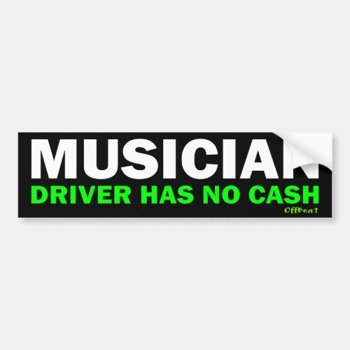 Musician _ No Cash Bumper Sticker