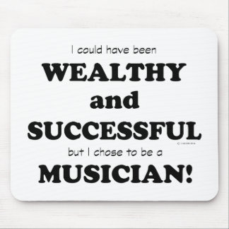 Musician Wealthy & Successful Mouse Pad