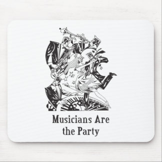 Musicians Are the Party Mouse Pad