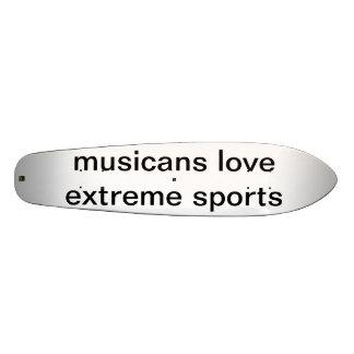 MUSICIANS LOVE EXREME SPORTS SKATEBOARD