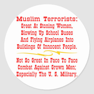 Muslim Terrorists Not So Great @ Face To Face Classic Round Sticker