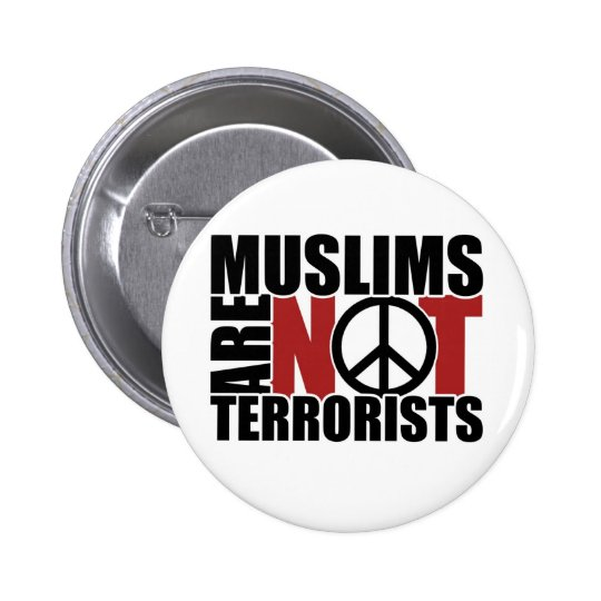 Muslims are not terrorists badge button