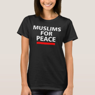 MUSLIMS FOR PEACE. T-Shirt