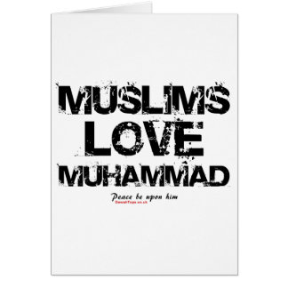 Muslims Love Muhammad Card