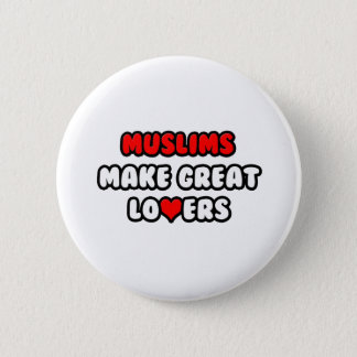 Muslims Make Great Lovers Button