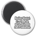 Muslims Wanted... Refrigerator Magnet
