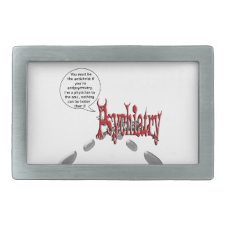 Must be the antichrist if you're antipsychiatry belt buckles