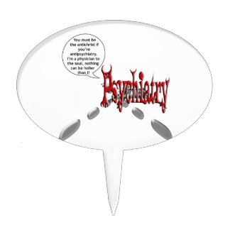 Must be the antichrist if you're antipsychiatry cake topper