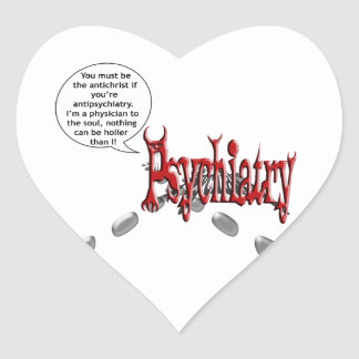 Must be the antichrist if you're antipsychiatry heart sticker