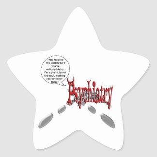 Must be the antichrist if you're antipsychiatry star sticker