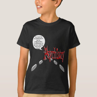 Must be the antichrist if you're antipsychiatry T-Shirt