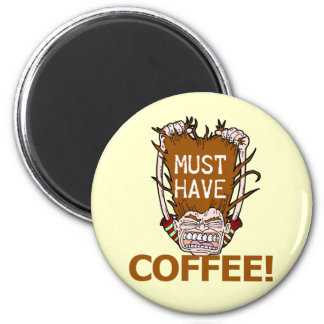 Must Have Coffee 2 Inch Round Magnet