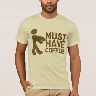 Must have coffee clothing apparel zazzle for Must have dress shirts