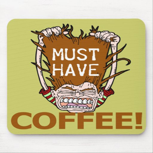 Must Have Coffee Mouse Mat