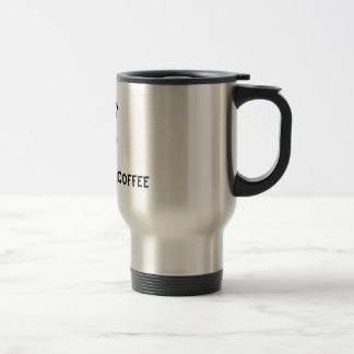 Must Have Coffee! Travel Mug