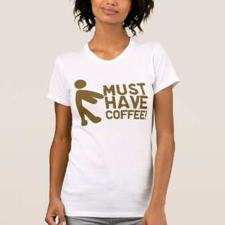 Must Have Coffee! Zombie Tshirts