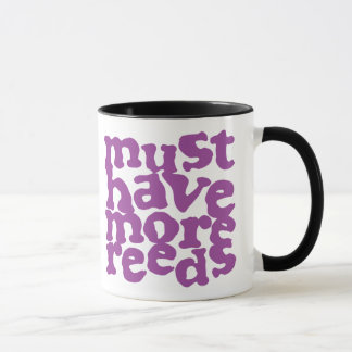 Must Have More Reeds Mug