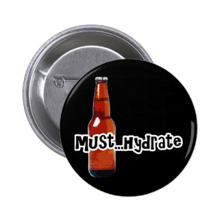 Must Hydrate Beer Bottle 2 Inch Round Button
