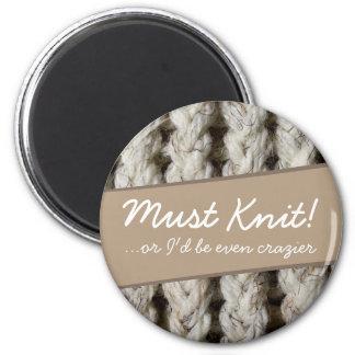 Must Knit or Go Crazy Funny Knitting Natural K005 Magnet