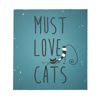 Must love cats notepads