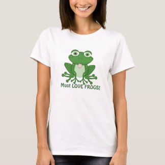 Must love frogs womens t-shirt