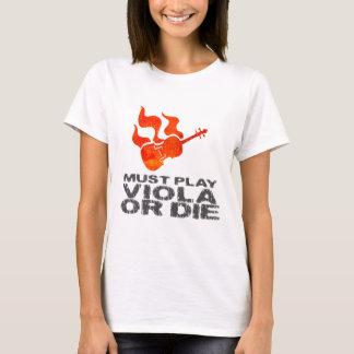 Must Play Viola or Die T-Shirt