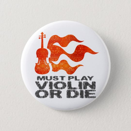 Must Play Violin or Die Button