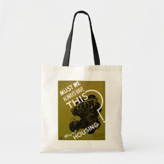 Must We Always HAve This? ~ Why Not Housing? Tote Bag