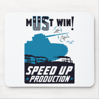Must Win! Speed Up Production -- WWII Mouse Pad