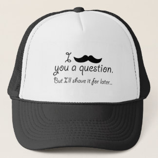 Mustache A Question Trucker Hat