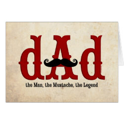 Greeting Card with Dad: The Man, The Mustache, The Legend design