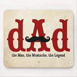 Mousepad with Dad: The Man, The Mustache, The Legend design
