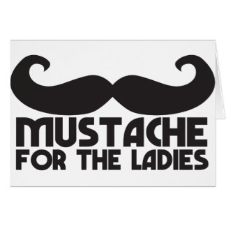 Mustache for the ladies card