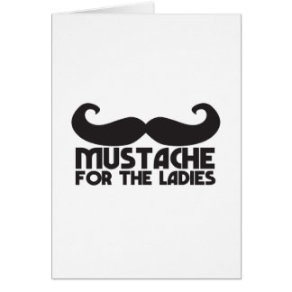 Mustache for the Ladies Moustache NP design Greeting Card