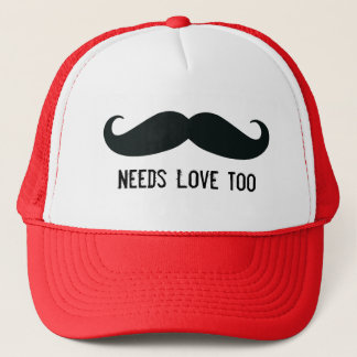 Mustache Needs Love Too Funny Trucker Hat