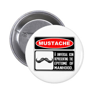 Mustache Or Moustache In Danger Sign Pinback Buttons