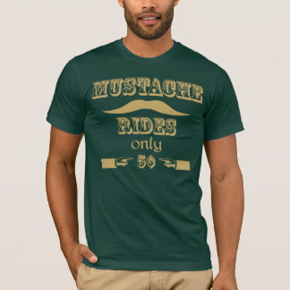 mustache rides only 5cents T-shirt