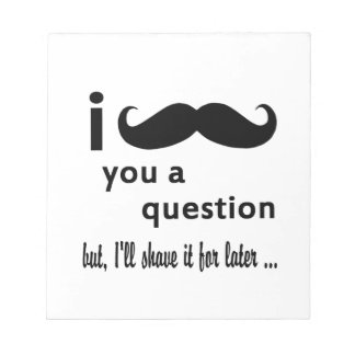 Mustache You a Question Notepad