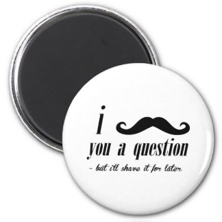 Mustache You A Question Products 2 Inch Round Magnet