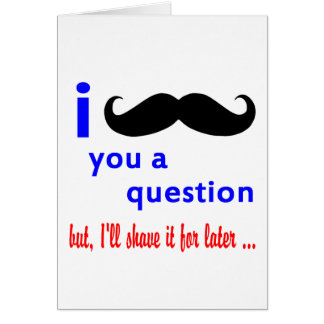 Mustache You a Question QPC Template Card