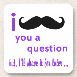 Mustache You a Question Qpc Template Drink Coasters