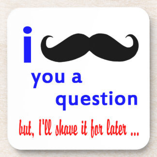 Mustache You a Question QPC Template Beverage Coasters