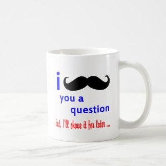 Mustache You a Question QPC Template Classic White Coffee Mug