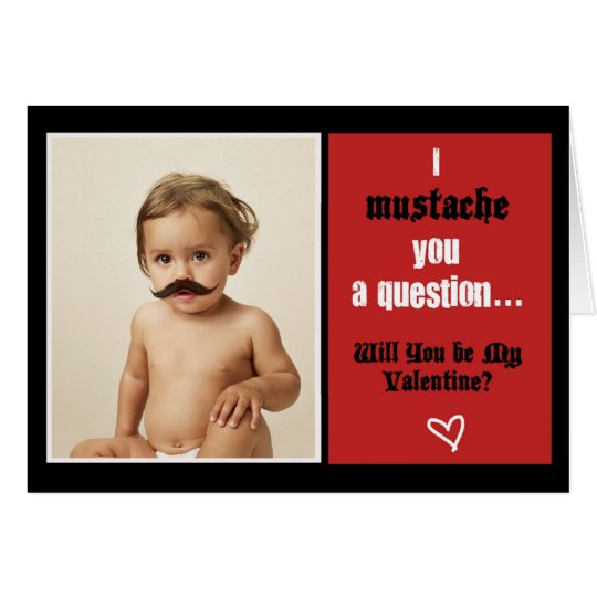 Mustache you to be my Valentine Greeting Card