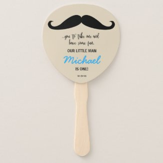 Mustache ...you to take one. Our little man is one Hand Fan