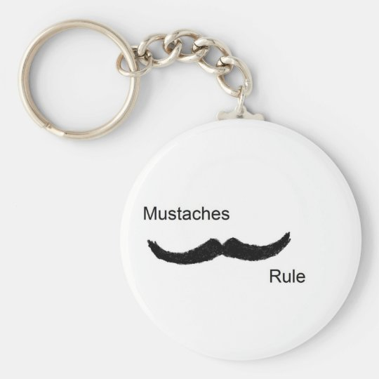 Mustaches Rule Keychain