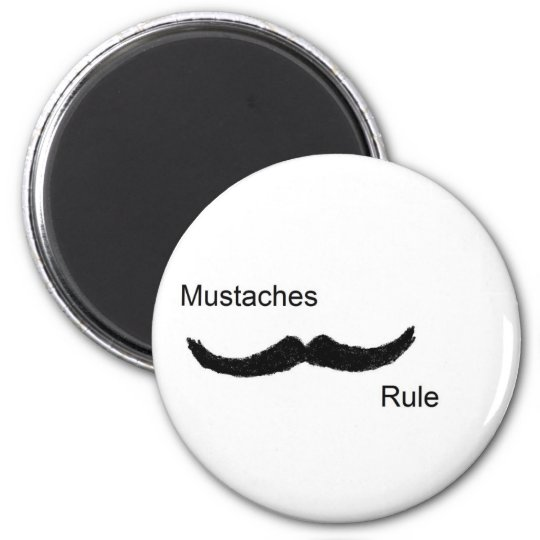 Mustaches Rule Magnet