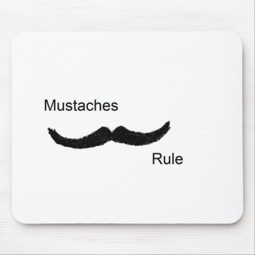 Mustaches Rule Mouse Pad