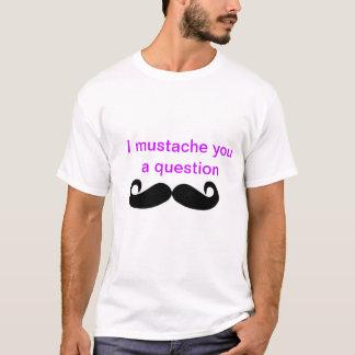Mustache's T-Shirt